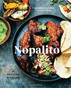 Nopalito A Mexican Kitchen by Gonzalo Guzman and Stacy Adimando ISBN 978-0399578281 Product Image