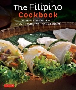 Filipino Cookbook 85 Homestyle Recipes to Delight your Family and Friends by Miki Garcia Product Image