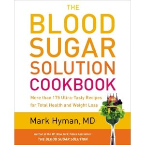 The Blood Sugar Solution Cookbook More Than 175 Ultra Tasty Recipes For Total Health And Weight Loss